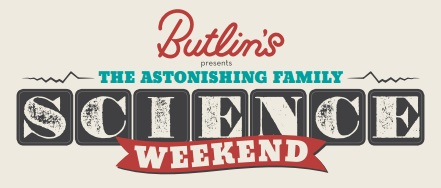 Butlins Astonishing family science weekend